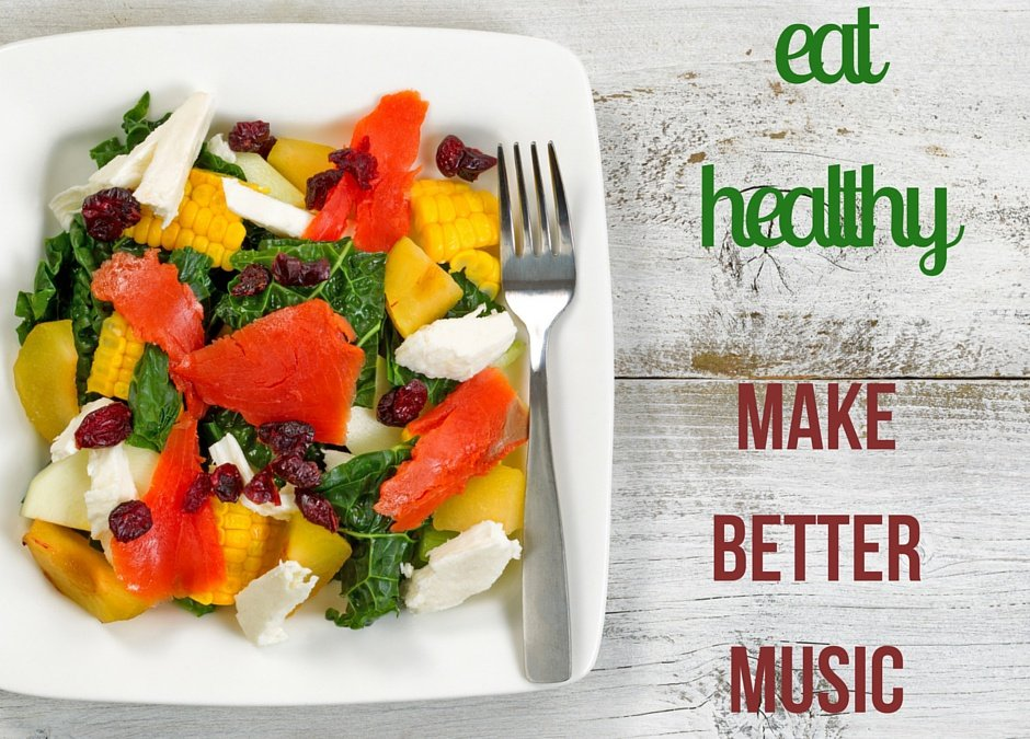 Eating Healthy Can Help You Make Better Music