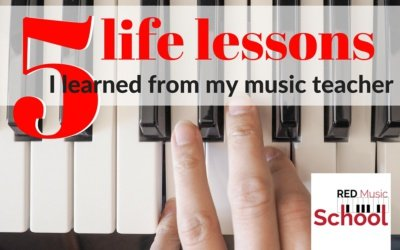 Five Life Lessons I Learned From My Music Teacher